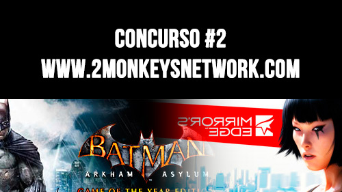 Concurso #2: Batman: Arkham Asylum & Mirror Edge
